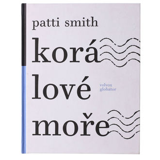 kniha koralové more - 2. vyd. - Patti Smith
