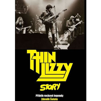 kniha Thin Lizzy Story - Příběh rockové legendy, NNM, Thin Lizzy