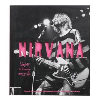 kniha Nirvana - Kompletní ilustrovaná monografie - Charles R. Cross, NNM, Nirvana