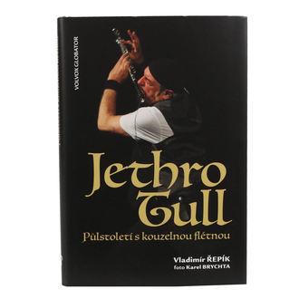 kniha Jethro Tull - Půlstoletí s kouzelnou flétnou - Vladimír repík, NNM, Jethro Tull