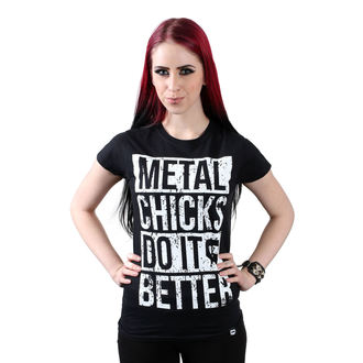 tričko dámske METAL CHICKS DO IT BETTER - Metal chicks, METAL CHICKS DO IT BETTER