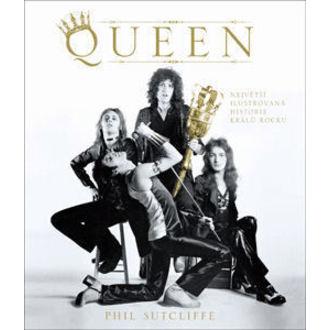 kniha Queen - Najväčšia ilustrovaná história kráľov rocku, Autor: Phil Sutcliffe - EUR