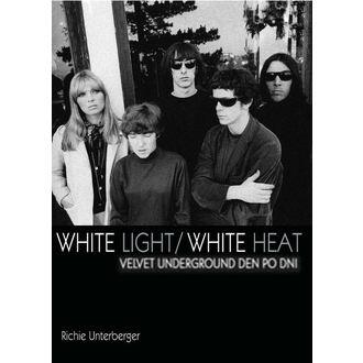 kniha Velvet Underground - White Light / White Heat, Velvet Underground
