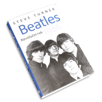 kniha Beatles - Revoluční rok 1966 - Steve Turner, NNM, Beatles