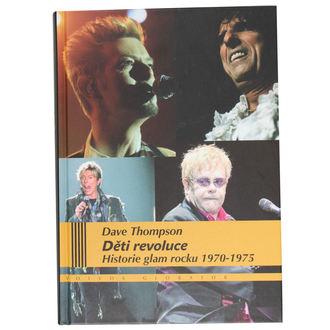 kniha Deti revolúcie - História Glamrocku 1970-75 - Dave Thompson