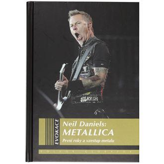 kniha Metallica - Prvé roky a vzostup metalu, Metallica