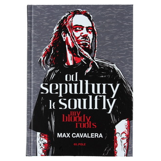 kniha Od Sepultury k Soulfly - My Bloody Roots, Sepultura