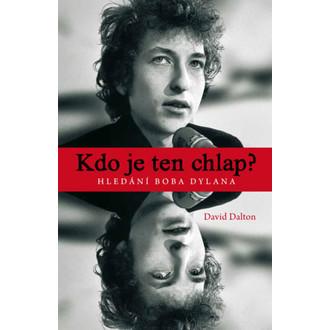 kniha Kto je ten chlap? - Hľadanie Boba Dylana