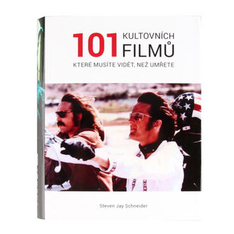 kniha 101 kultových filmov, ktoré musíte vidieť, než zomriete - Schneider, Steven Jay, NNM