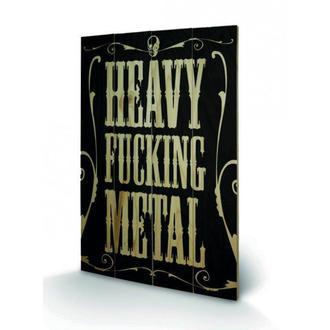 drevený obraz Heavy Fucking Metal, PYRAMID POSTERS